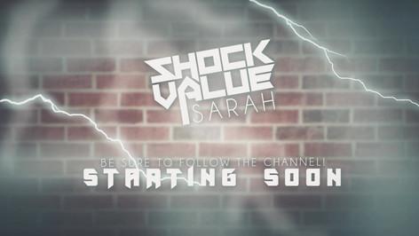 ShockValueSarah_StartingSoon.mp4