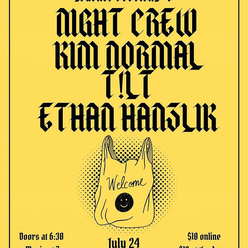 Night Crew, T!LT, Kim Normal, Ethan Hanzlik