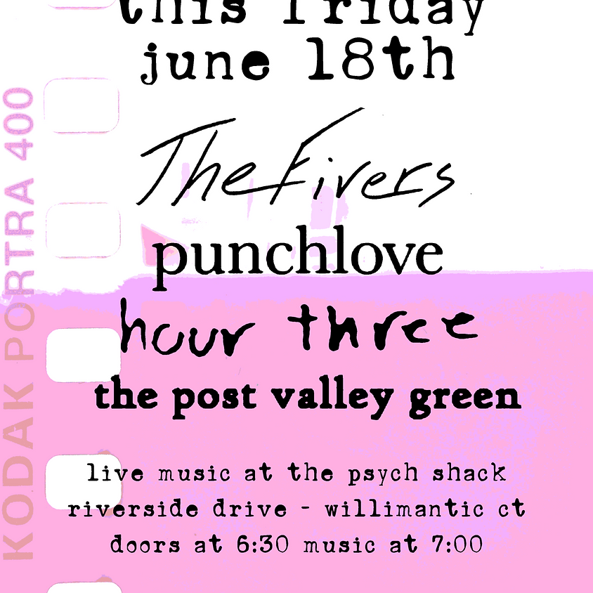 The Fivers, Hour Three, Punchlove, The Post Valley Green