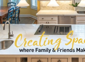 Creating Spaces Where Family and Friends Make Memories
