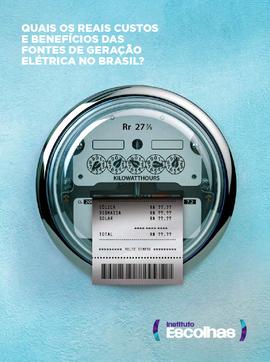 Quais os reais custos e benefícios das fontes de geração elétrica no Brasil?