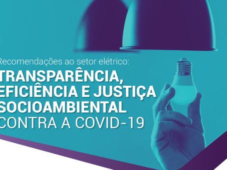 Recomendações ao setor elétrico: transparência, eficiência e justiça socioambiental contra COVID-19