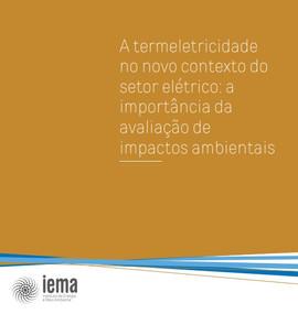 A Termeletricidade no novo contexto do setor elétrico: a importância da avaliação de impactos ambientais | IEMA