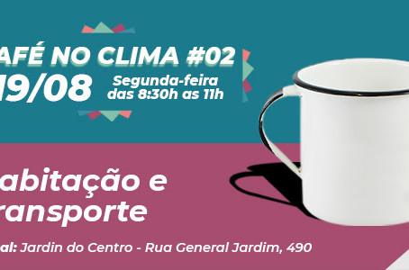 Café no Clima: Habitação e Transportes