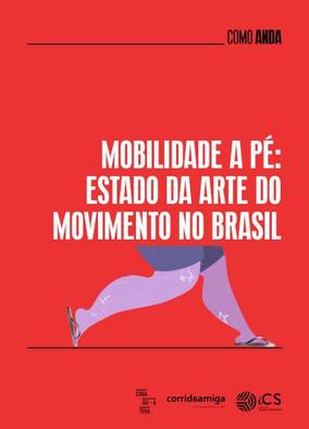 Mobilidade a pé: EStado da arte do movimento no Brasil
