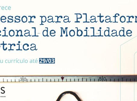 Oportunidade de trabalho: Assessor para Plataforma Nacional de Mobilidade Elétrica (PNME)
