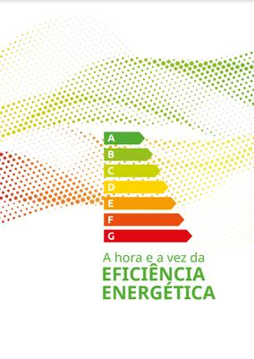 A Hora e a Vez da Eficiência Energética