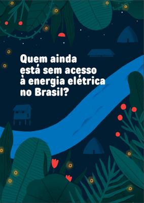 Quem ainda está sem acesso à energia elétrica no Brasil?