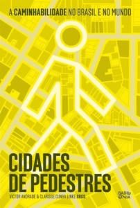 Cidades de Pedestres: A Caminhabilidade no Brasil e no Mundo (2017) | LABMOB/UFRJ e ITDP Brasil