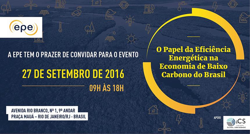 A Empresa de Pesquisa Energética (EPE) e o Instituto Clima e Sociedade (iCS) promoverão, no dia 27 de setembro, o seminário O Papel da Eficiência Energética na Economia de Baixo Carbono do Brasil