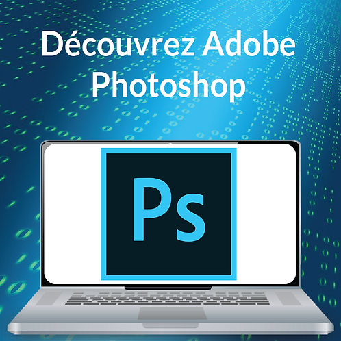 DECOUVREZ ADOBE PHOTOSHOP