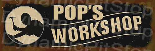 60x20cm Pop's Workshop Rustic Decal or Tin Sign