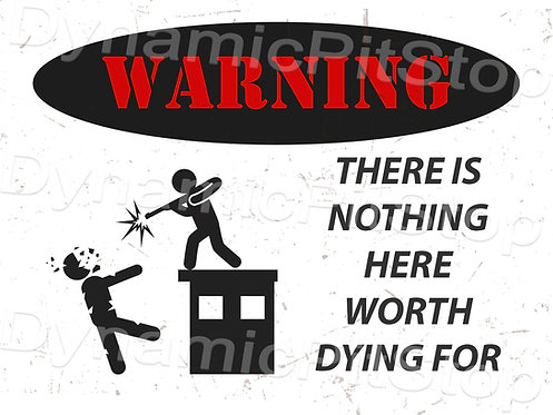 40x30cm Nothing Worth Dying For Rustic Decal or Tin Sign