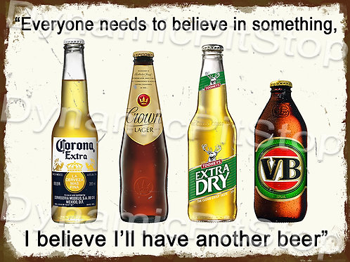 40x30cm Believe In Beer Rustic Decal or Tin Sign