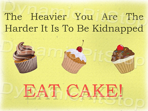 40x30cm Eat Cake Decal or Tin Sign