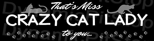 30x8cm Miss Crazy Cat Lady Decal or Tin Sign