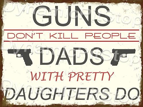40x30cm Guns Don't Kill Rustic Decal or Tin Sign