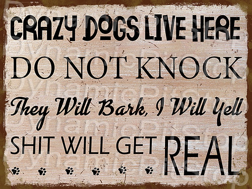 40x30cm Crazy Dogs Rustic Decal or Tin Sign