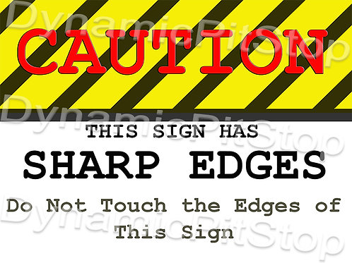 40x30cm Caution Sharp Edges Decal or Tin Sign