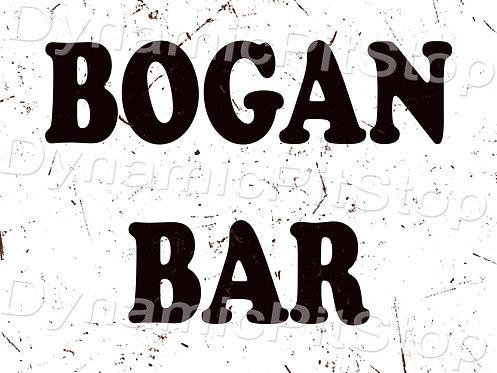 40x30cm Bogan Bar Rustic Decal or Tin Sign