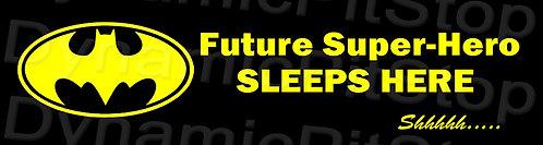 30x8cm Future Super Hero Sleeps Here Decal or Tin Sign