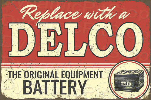 60x40cm Delco Battery Rustic Decal or Tin Sign