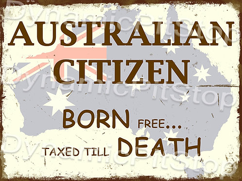 40x30cm Taxed Till Death Rustic Decal or Tin Sign