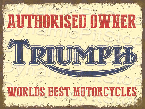 40x30cm Triumph Authorised Owner Rustic Decal or Tin Sign