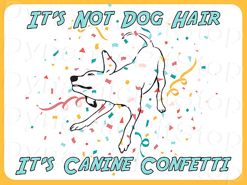 40x30cm Canine Confetti Decal or Tin Sign