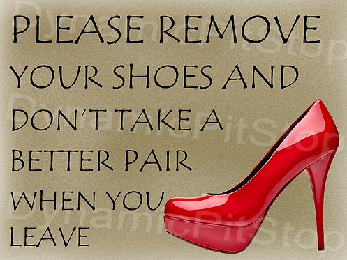 40x30cm Remove Shoes Decal or Tin Sign