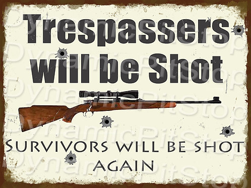40x30cm Trespassers Shot Rustic Decal or Tin Sign