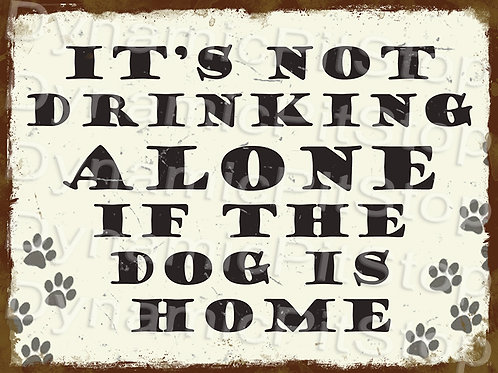 40x30cm Not Drinking Alone Rustic Decal or Tin Sign