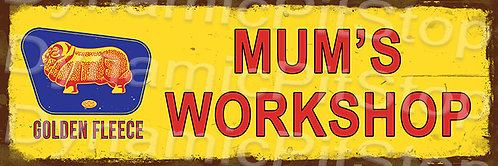 60x20cm Golden Fleece Mum's Workshop Rustic Decal or Tin Sign