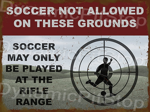 40x30cm No Soccer Allowed Rustic Decal or Tin Sign