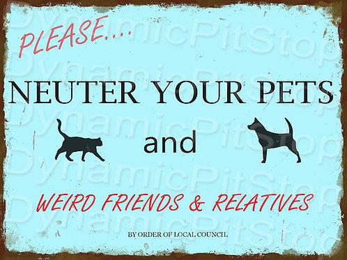 40x30cm Neuter Your Pets Rustic Decal or Tin Sign
