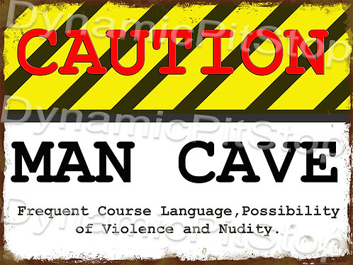 40x30cm Caution Man Cave Course Language Rustic Decal or Tin Sign