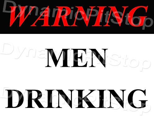 40x30cm Warning Men Drinking Decal or Tin Sign