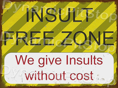 40x30cm Insult Free Zone Rustic Decal or Tin Sign