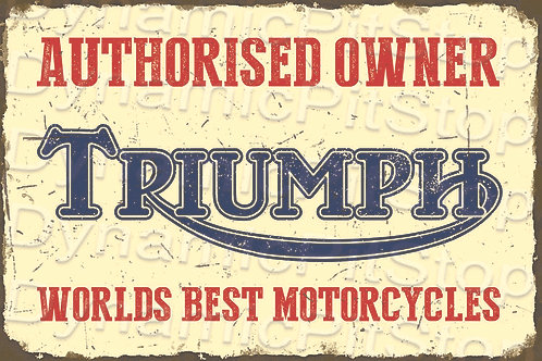 60x40cm Triumph Authorised Owner Rustic Decal or Tin Sign