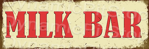60x20cm Milk Bar Rustic Decal or Tin Sign