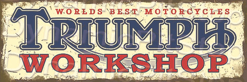 60x20cm Triumph Workshop Rustic Decal or Tin Sign