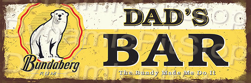 60x20cm Bundaberg Dads Bar Rustic Decal or Tin Sign