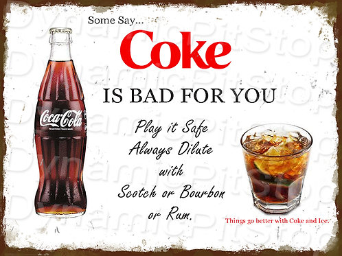 40x30cm Coke Is Bad For You Rustic Decal or Tin Sign