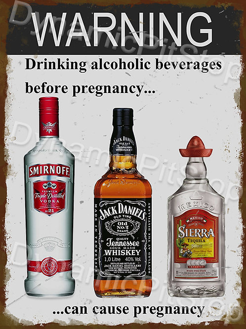 30x40cm Warning Alcohol Causes Pregnancy Rustic Decal or Tin Sign