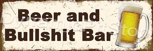 60x20cm Beer & Bullshit Bar Rustic Decal or Tin Sign