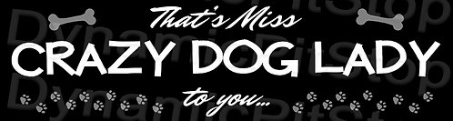 30x8cm Miss Crazy Dog Lady Decal or Tin Sign
