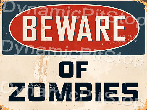 40x30cm Beware Of Zombies Decal or Tin Sign