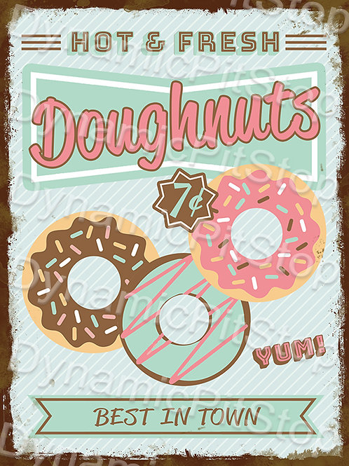 30x40cm Doughnuts Best In Town Rustic Decal or Tin Sign