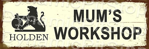 60x20cm Holden Mum's Workshop Rustic Decal or Tin Sign