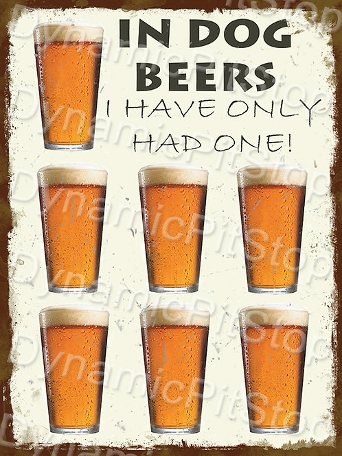 30x40cm Dog Beers Rustic Decal or Tin Sign